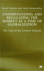 Understanding and Regulating the Market at a Time of Globalization