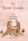 The Barons' Crusade: A Call to Arms and Its Consequences