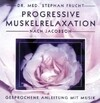 Progressive Muskelrelaxation nach Jacobson. CD