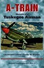 A-Train: Memoirs of a Tuskegee Airman