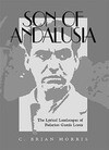 Son of Andalusia: The Lyrical Landscapes of Federico Garcia Lorca