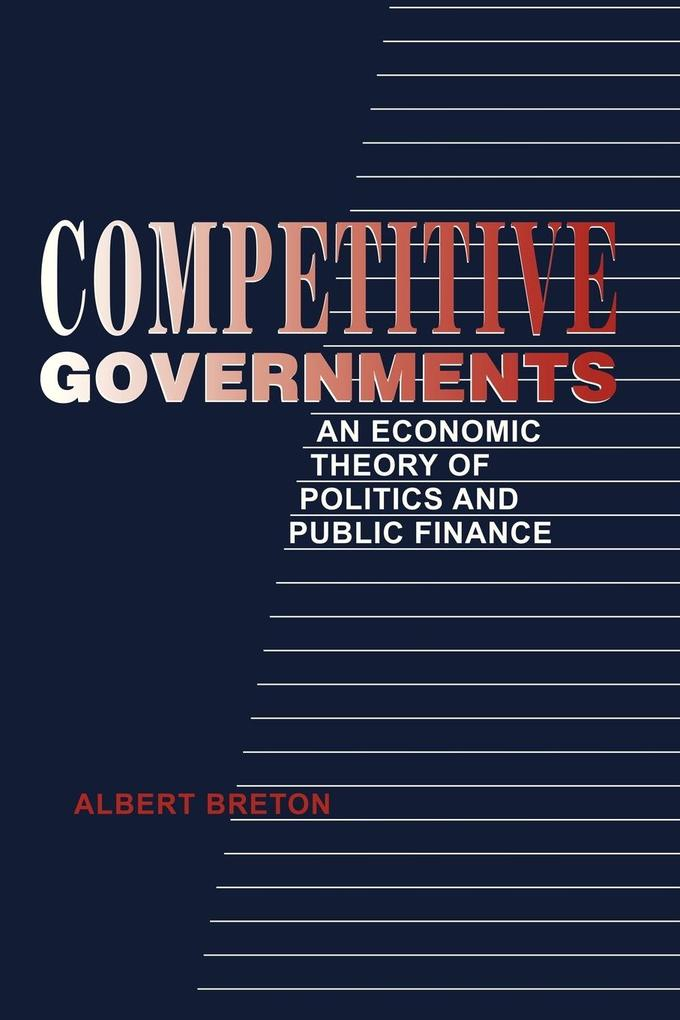 Competitive Governments: An Economic Theory of Politics and Public Finance als Taschenbuch