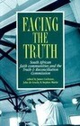 Facing the Truth: South African Faith Communities & Truth &