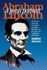 Abraham Lincoln: A Press Portrait
