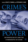 Crime's Power: Anthropologists and the Ethnography of Crime