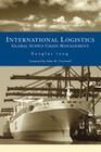 International Logistics: Global Supply Chain Management