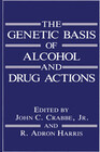 The Genetic Basis of Alcohol and Drug Actions