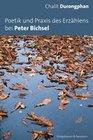 Poetik und Praxis des Erzählens bei Peter Bichsel
