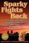 Sparky Fights Back: A Little Dog's Big Battle Against Cancer