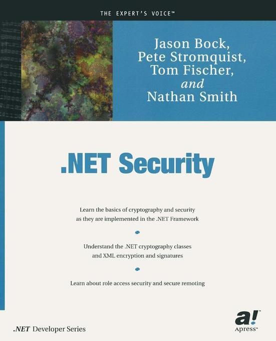 NET Security By Jason Bock, Tom Fischer, Nathan Smith, Pete Stromquist Publ