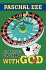 Playing Casino with God