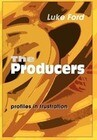 The Producers: Profiles in Frustration