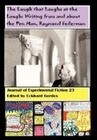 The Laugh That Laughs at the Laugh: Writing from and about the Pen Man, Raymond Federman: Journal of Experimental Fiction 23