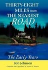 Thirty-Eight Miles from the Nearest Road: The Early Years