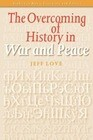 "The Overcoming of History in ""War and Peace"""