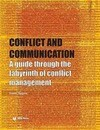 Conflict and Communication: A Guide Through the Labyrinth of Conflict Management