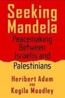 Seeking Mandela: Peacemaking Between Israelis and Palestinians