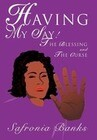 Having My Say!: The Blessing and the Curse