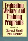 Evaluating Welfare and Training Programs