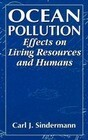 Ocean Pollution: Effects on Living Resources and Humans