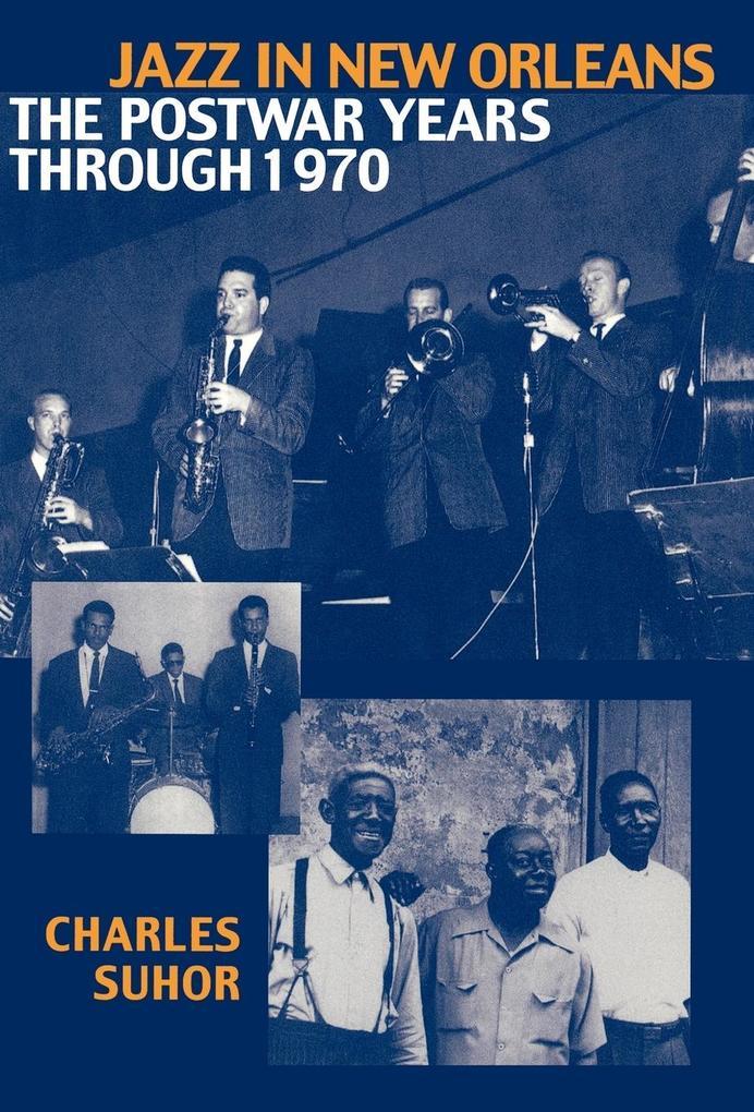 Jazz in New Orleans: The Postwar Years Through 1970 als Buch