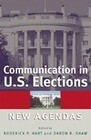 Communication in U.S. Elections: New Agendas