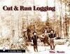Cut and Run Logging