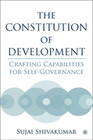 The Constitution of Development: Crafting Capabilities for Self-Governance
