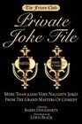 The Friar's Club Private Joke File: More Than 2,000 Very Naughty Jokes from the Grand Masters of Comedy