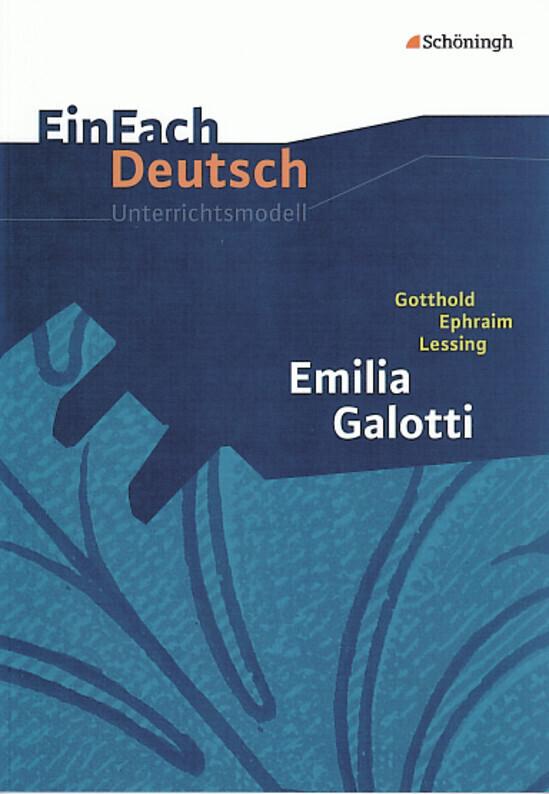 Emilia Galotti: Gymnasiale Oberstufe. EinFach Deutsch Unterrichtsmodelle als Buch