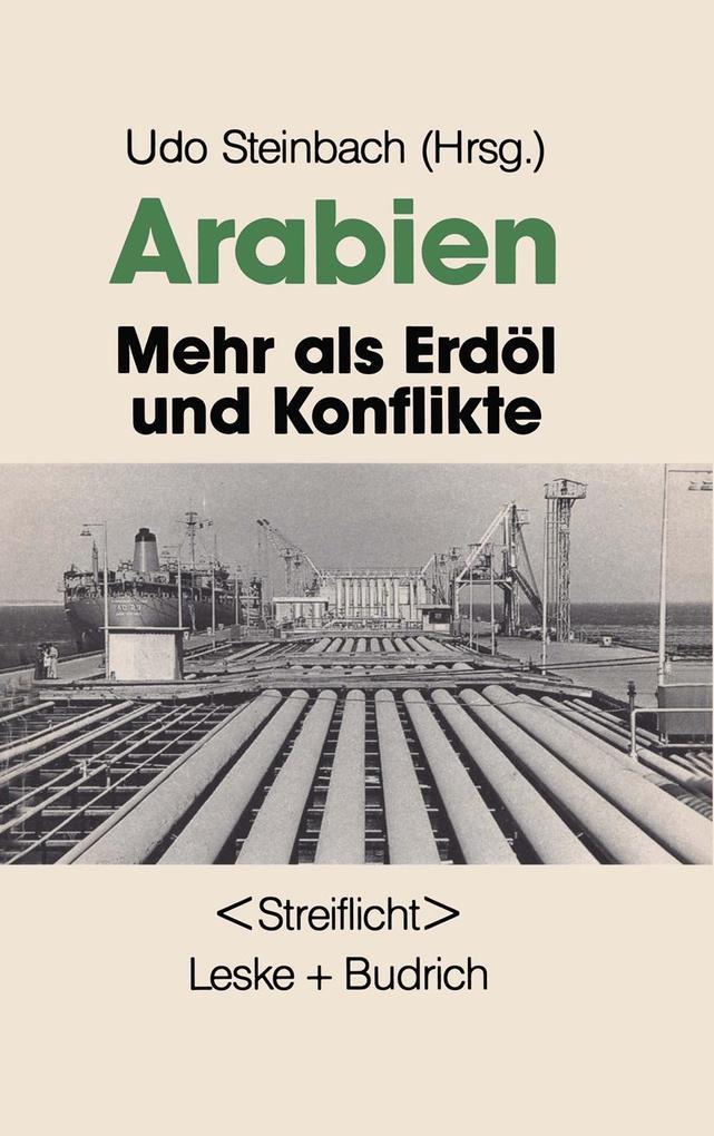Arabien: Mehr als Erdöl und Konflikte als Buch