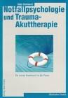 Notfallpsychologie und Trauma-Akuttherapie