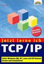 Jetzt lerne ich TCP/IP
