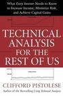 Technical Analysis for the Rest of Us: What Every Investor Needs to Know to Increase Income, Minimize Risk, and Archieve Capital Gains
