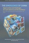 The Emergence of China: Opportunities and Challenges for Latin America and the Caribbean