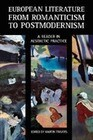 European Literature from Romanticism to Postmodernism: A Reader in Aesthetic Practice