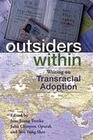 Outsiders Within: Writing on Transracial Adoption