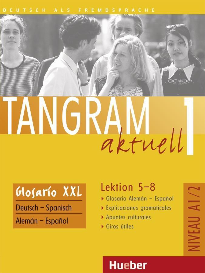 Tangram aktuell 1. Lektion 5-8. Glossar XXL Deutsch - Spanisch als Buch