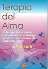 Terapia del Alma: La Busqueda del Alma, el Renacimiento, el Dialogo de la Voz y la Terapia de Vidas Pasadas