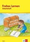 Frohes Lernen. Arbeitsheft Druckschrift. Neubearbeitung. Bayern