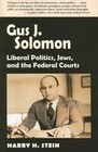 Gus J. Solomon: Liberal Politics, Jews, and the Federal Courts