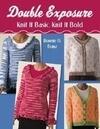 Double Exposure: Knit It Basic, Knit It Bold