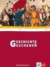 Geschichte und Geschehen. Schülerbuch. Berufsfachschule. Baden-Württemberg