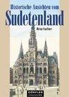 Historische Ansichten vom Sudetenland