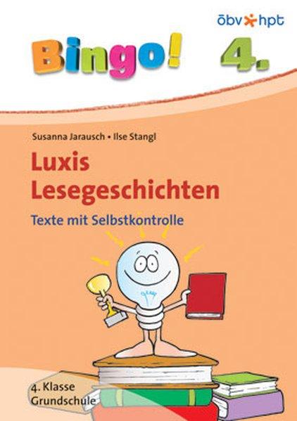 Bingo! Luxis Lesegeschichten 4. Klasse Grundschule als Buch
