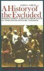A History of the Excluded: Making Family a Refuge from State in Twentieth-Century Tanzania