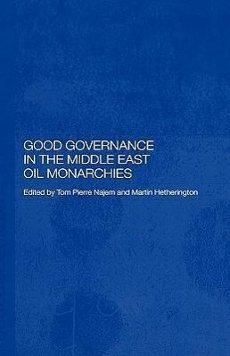 Good Governance in the Middle East Oil Monarchies als Buch
