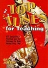 Top Tunes for Teaching: 977 Song Titles and Practical Tools for Choosing the Right Music Every Time