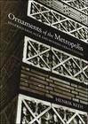 Ornaments of the Metropolis: Siegfried Kracauer and Modern Urban Culture
