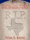 The Great Texas Savings and Loan Financial Debacle: An Insider's Perspective 1984-1992